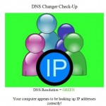 DNS CHANGER– Is my computer affected By malware ( Dont lose Internet Access)