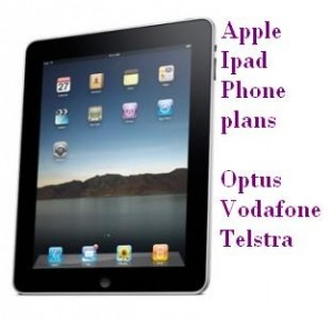 ipad or die pad – The optus , vodafone , telstra Ipad plans for australia