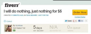For $5 , I will do nothing says Fiverr
