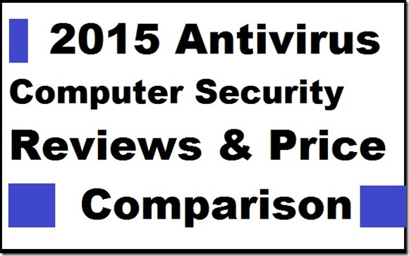 best antivirus security software for 2015 prices downloads trials comparison and free versions